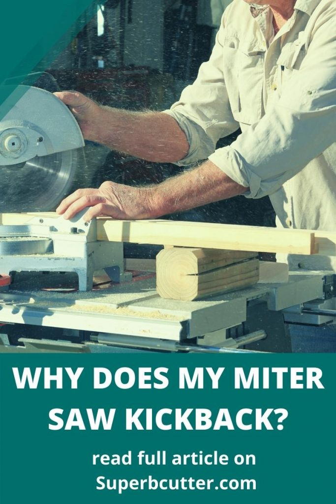 why does my miter saw kickback?